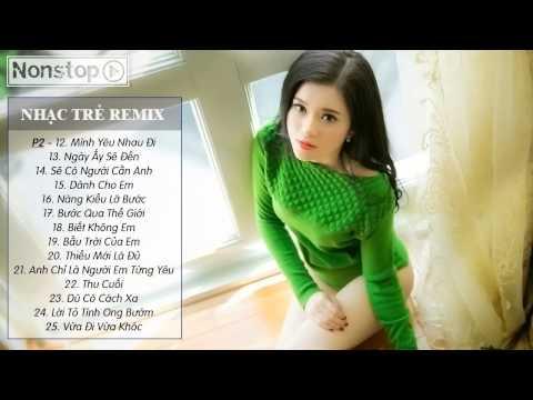 Liên Khúc Nhạc Trẻ Remix Hay Nhất 2014 - Em của ngày hôm qua - Nhac Viet Remix - Nhac Dance