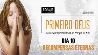 23/02/19 - Dia 10 - Recompensas eternas - Pr. Adriano Camargo
