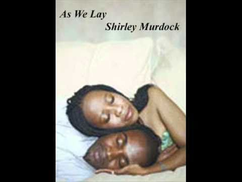 As We Lay - Shirley Murdock
