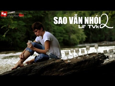 Sao Vẫn Nhói (Part 2) - Lil' TVk [ Video Lyrics ]