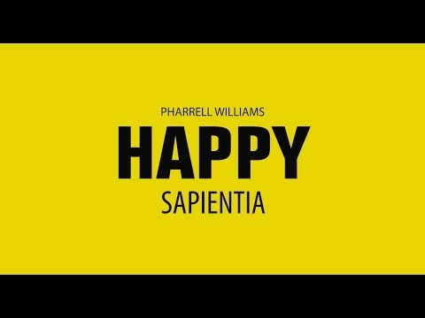 Pharrell Williams - Happy Sapientia
