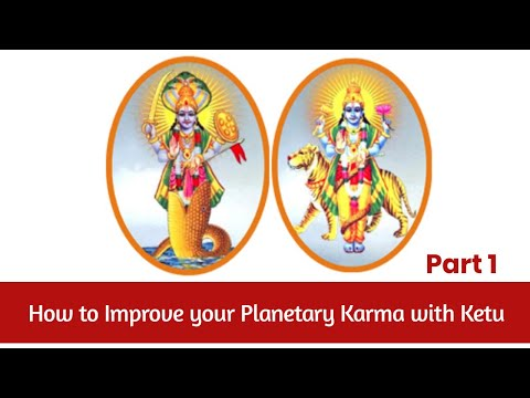 How to Improve your Planetary Karma with Ketu - Part 1