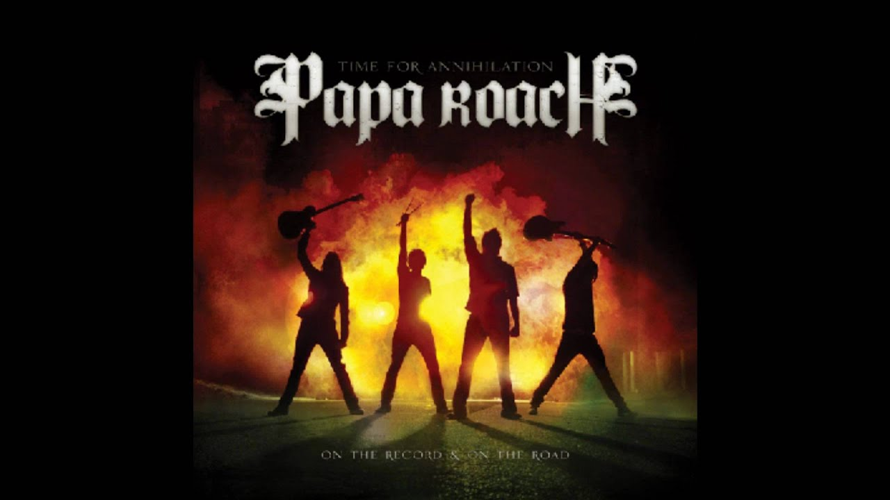 Papa Roach Time For Annihilation