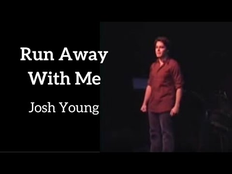 Run Away With Me - Josh Young