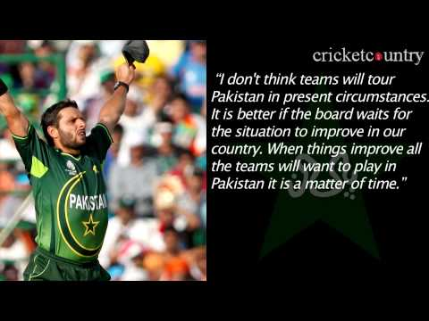 Shahid Afridi opines no international team will tour Pakistan in near future
