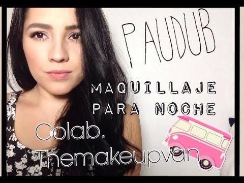 Maquillaje para Noche colab. themakeupvan- PAUDUB