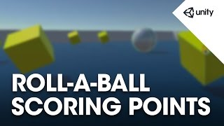 Unity 5 - Roll a Ball game - 6 of 8: Counting Points - Unity Official Tutorials