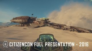 Star Citizen - Full CitizenCon 2016 Presentation