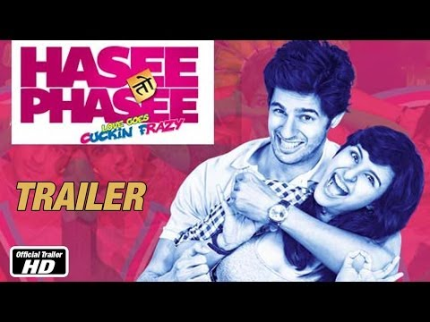 Hasee Toh Phasee - Official Trailer - Sidharth Malhotra, Parineeti Chopra