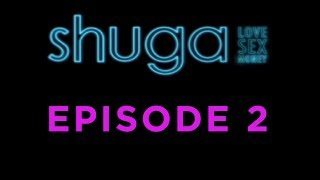 Episode 2 - Shuga Love, Sex, Money