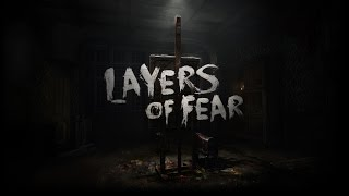 Layers of Fear - Early Access trailer