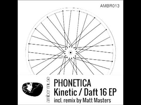 Phonetica - Kinetic (Uppfade's Deep Remix) (Amber Muse Rec) 96kbps