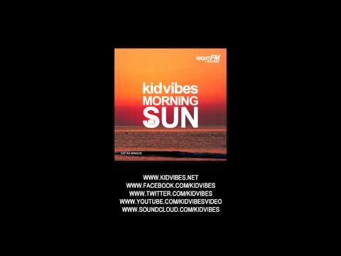 Chillhouse 2013 | Kid Vibes - Morning Sun (Original Mix)