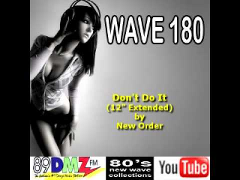 89 DMZ Wave180 - Don't Do It (Extended Version) by New Order