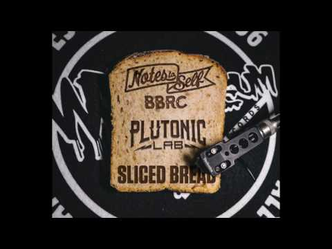 Plutonic Lab - Sliced Bread ft. Notes To Self BBRC