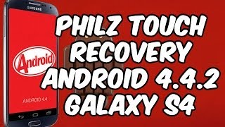 Instalar PhilZ Touch Recovery Galaxy S4 Android 4.4.2