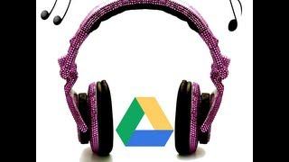 Como Reproducir Musica De Google Drive Donde Y Cuando Quieras.