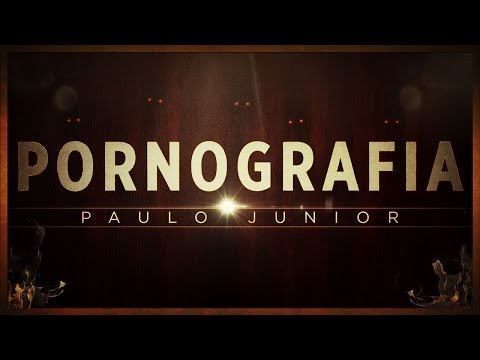 PORNOGRAFIA - Paulo Junior
