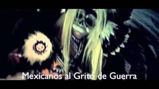 Mexicanos Al Grito De Guerra- C-kan Ft Quetzal ( Video