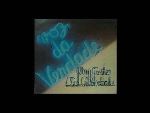 Voz da Verdade | 12°LP Um Grito de Liberdade (Album Completo)