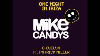 Mike Candys & Evelyn One Night In Ibiza [Official Music