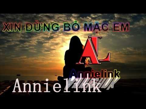 Xin đừng bỏ mặc em - Annielink
