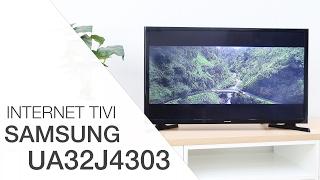 Đánh giá Internet Tivi Samsung 32 inch UA32J4303
