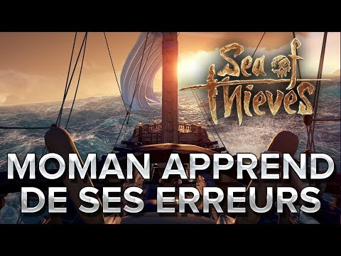 Sea of Thieves #25 : MoMaN apprend de ses erreurs