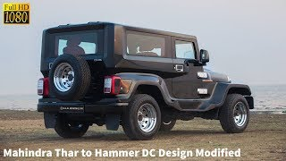 New Mahindra Thar to Hammer DC Design Modified Looks Like Hummer || CAR CARE TIPS ||
