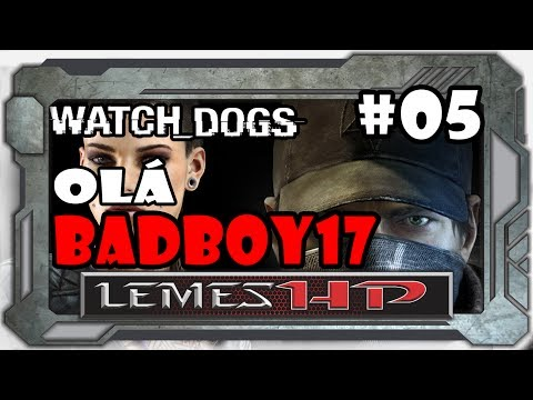Watch_dogs [pt-br] - ||#05||: O Badboy 17, Já Estava Na Hora