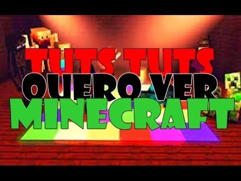 Tuts Tuts Quero Ver !!!Minecraft!!!