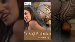 HD Toh Sangh Preet Nibhaib Bhojpuri Full Movie Film