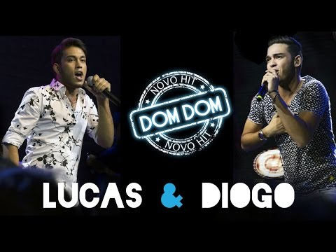 Dom Dom Clipe Oficial - Lucas e Diogo