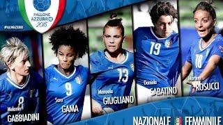 Pallone Azzurro 2015: vota le finaliste della Nazionale Femminile!