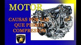 Por que un motor pierde compresión?