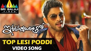 Top Lesi Poddi Video Song - Iddarammayilatho Movie
