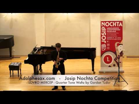 Josip Nochta Competition LOVRO MERCEP Quarter Tone Waltz by Gordan Tudor