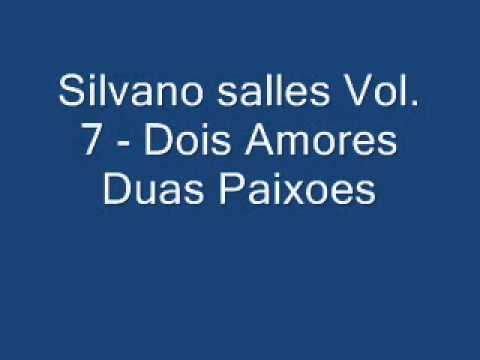 Silvano salles vol.7 - Dois Amores Duas Paixoes