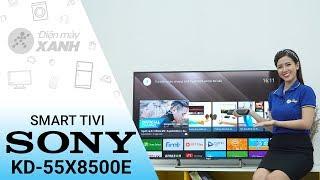 Smart Tivi Sony 4K 55 inch KD-55X8500E - Chỉ có thể là đỉnh của đỉnh | Điện máy XANH