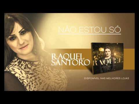 Raquel Santoro   Não Estou Só