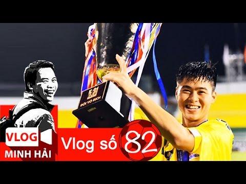 Vlog Minh Hải 82: Đỗ Duy Mạnh - Phù Đổng thời @