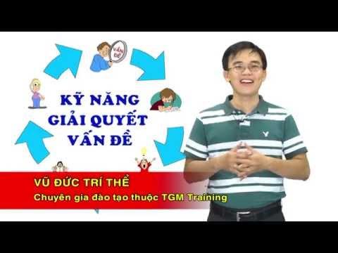 Kỹ năng sống VTC4-TGM Training_Kỹ năng giải quyết vấn đề