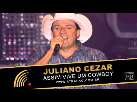 Juliano Cezar - Assim Vive Um Cowboy - Show Completo - HD
