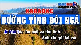 Đường Tình Đôi Ngã Karaoke - Duong tinh doi nga beat song ca dễ hát nhất