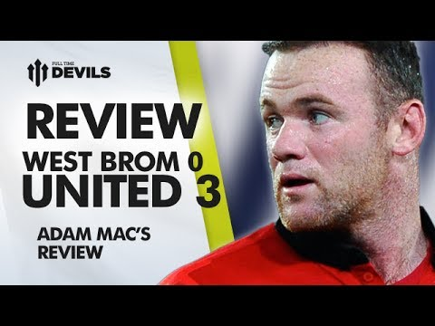 Bring On Liverpool! | West Brom 0-3 Manchester United | REVIEW