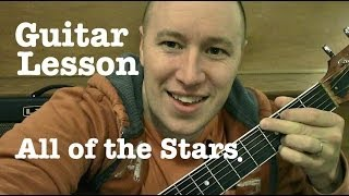 All Of The Stars ★ Guitar Lesson ★ EASY TUTORIAL