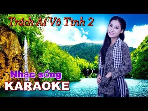 Karaoke Nhạc  Sống Trách Ai Vô Tình 2 Beat mới HD