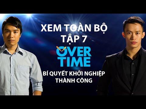 Overtime TV Show tập 7: Bí quyết khởi nghiệp thành công?