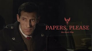 PAPERS, PLEASE - Rövidfilm (2018)