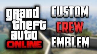 GTA 5 Online: Custom Crew Emblem (Tutorial)